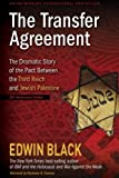 The Transfer Agreement--25th Anniversary Edition: The Dramatic Story of the Pact Between the Third Reich and Jewish…