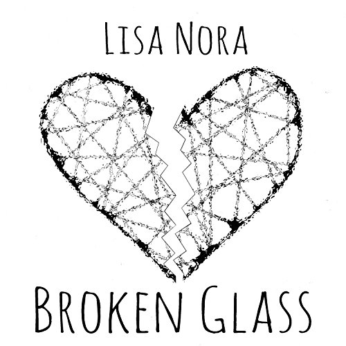Broken Glass By Lisa Nora On Amazon Music
