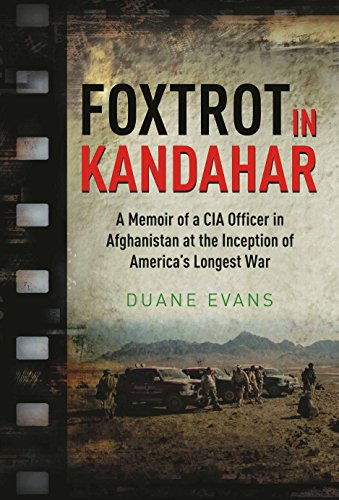 Foxtrot in Kandahar: A Memoir of a CIA Officer in Afghanistan at the Inception of America's Longest War (Longest War)