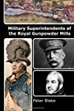 Military Superintendents of the Royal Gunpowder Mills, Peter Blake, 1492324698