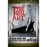 The Total Art: Italian Cinema from Silent Screen to Digital Image