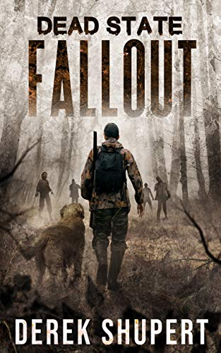 Dead State: Fallout (A Post Apocalyptic Survival Thriller, Book 1) by [Shupert, Derek]
