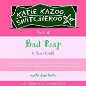 Bad Rap: Katie Kazoo, Switcheroo, Book 16 | Nancy Krulik