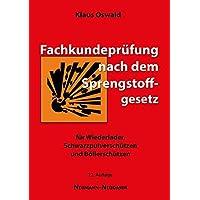 Fachkundeprüfung nach dem Sprengstoffgesetz: für Schwarzpulverschützen, Wiederlader und Böllerschützen