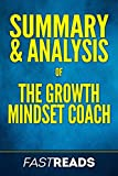 Download Summary & Analysis of The Growth Mindset Coach: with Key Takeaways in PDF ePUB Free Online