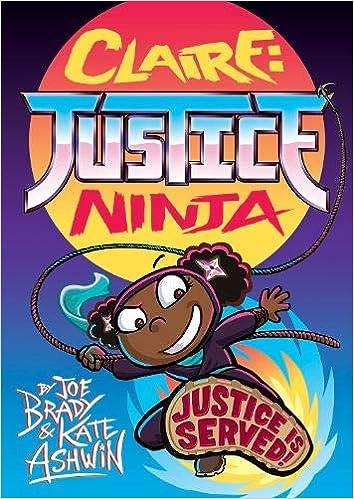 Claire Justice Ninja Ninja of Justice : The Phoenix Presents ...