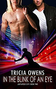 In the Blink of an Eye (Juxtapose City 2) by [Owens, Tricia]