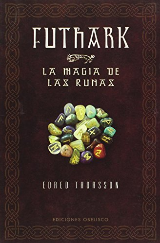 Futhark: La Magia De Las Runas / Futhark: A Handbook of Rune Magic (Spanish Edition) [Edred Thorsson] (Tapa Blanda)