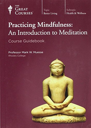 Practicing Mindfulness: An Introduction to Meditation Course Guidebook (NO CD)