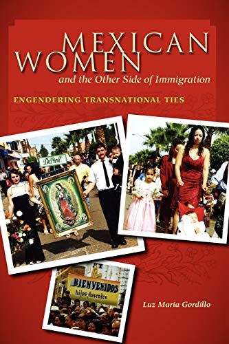 Mexican Women and the Other Side of Immigration: Engendering Transnational Ties (Chicana Matters)