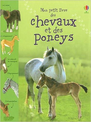 Amazon Fr Mon Petit Livre Des Chevaux Et Des Poneys