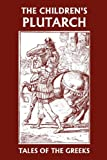 The Children's Plutarch, F. J. Gould, 1599151626