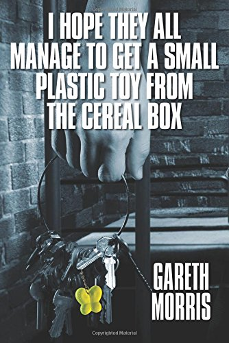 Download I Hope They All Manage to Get a Small Plastic Toy from the Cereal Box: An Insight into the Australian Prison System. ebook