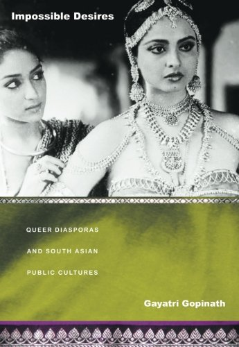 Impossible Desires: Queer Diasporas and South Asian Public Cultures (Perverse Modernities: A Series Edited by Jack Halbe