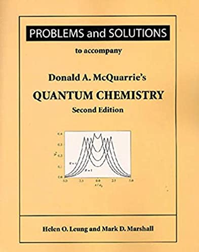 problems and solutions for mcquarrie s quantum chemistry helen o rh amazon com Chemistry Panel Chemistry Study Guide