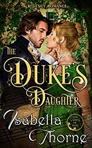 The Duke's Daughter - Lady Amelia Atherton: A Regency Romance Novel (Ladies of Bath Book 1)