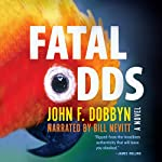 Fatal Odds: A Novel: A Knight and Devlin Thriller | John F. Dobbyn