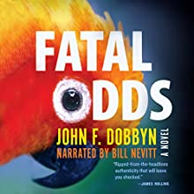 Fatal Odds: A Novel: A Knight and Devlin Thriller Audiobook by John F. Dobbyn Narrated by Bill Nevitt