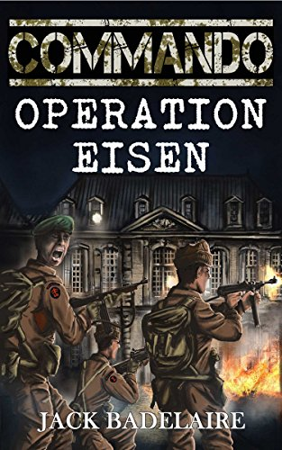 Operation Eisen (COMMANDO Book 6) by [Badelaire, Jack]