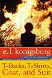 T-Backs, T-Shirts, Coat, and Suit, E. L. Konigsburg, 1416958770