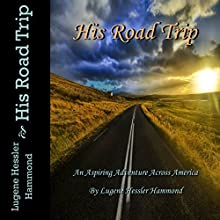 His Road Trip: An Aspiring Adventure Across America Audiobook by Lugene Hessler Hammond Narrated by Gayle Carlton