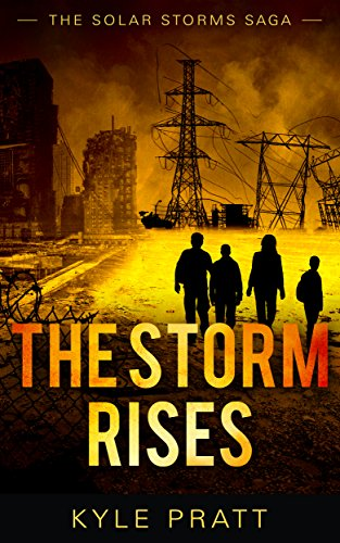 The Storm Rises (The Solar Storms Saga Book 0) by [Pratt, Kyle]
