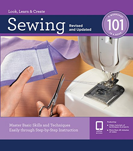 Sewing 101, Revised and Updated: Master Basic Skills and Techniques Easily through Step-by-Step Instruction ()