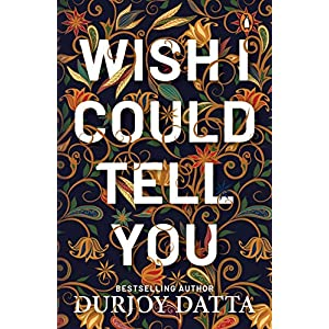 Wish I Could Tell You Paperback – 4 Oct 2019