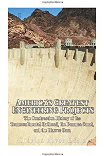 The Hoover Dam: The History and Construction of America's Most