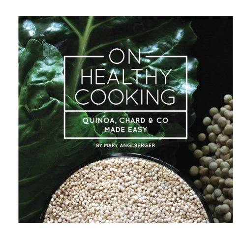 On Healthy Cooking: Quinoa, Chard & Co Made Easy ebook