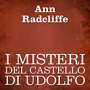I misteri del castello di Udolfo [The Mysteries of Udolpho] Audiobook