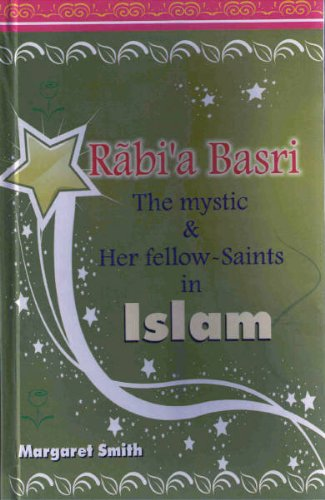 Rabia Basri the Mystic & Her Fellow Saints in Islam