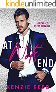 At Wits' End: An Enemies To Lovers Romantic Comedy