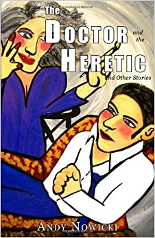 The Doctor and the Heretic and Other Stories