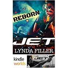 JET: Reborn (Kindle Worlds Novella) (JET World Book 5)