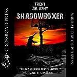 Shadowboxer | Trent Zelazny