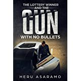 THE LOTTERY WINNER AND THE GUN WITH NO BULLETS: ✔