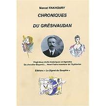 Chroniques du Grésivaudan : Vingt-deux récits historiques et légendes Du chevalier Bayard à... Henri Fabre inventeur de l'hydravion
