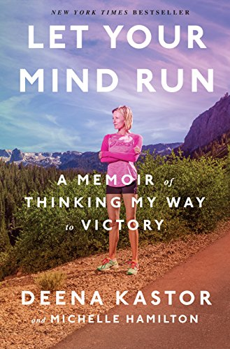 Let Your Mind Run: A Memoir of Thinking My Way to Victory cover