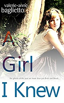 A Girl I Knew: ...A gripping, heartbreaking mystery by [Baglietto, Valerie-Anne]