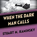 When the Dark Man Calls | Stuart M. Kaminsky