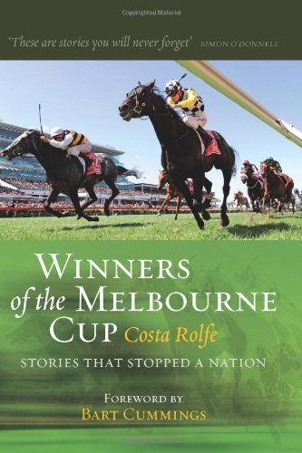 Winners of the Melbourne Cup: Stories That Stopped a Nation by Rolfe, Costa (2012) Paperback