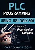 PLC Programming Using RSLogix 500: Advanced Programming Concepts