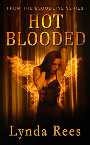 Hot Blooded (The Bloodline Series Book 3) by [Rees, Lynda]