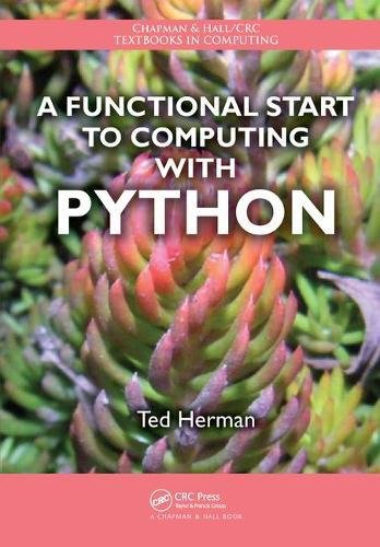 A Functional Start to Computing with Python by Chapman and Hall/CRC