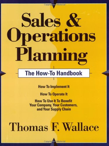 Sales & Operations Planning -- The How-To Handbook