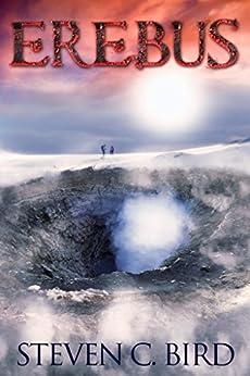 Erebus: An Apocalyptic Thriller by [Bird, Steven]