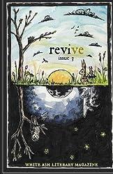 Revive (White Ash Literary Magazine) (Volume 3)