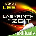 Das Labyrinth der Zeit (Die Zeitpforten-Thriller 3) | Patrick Lee