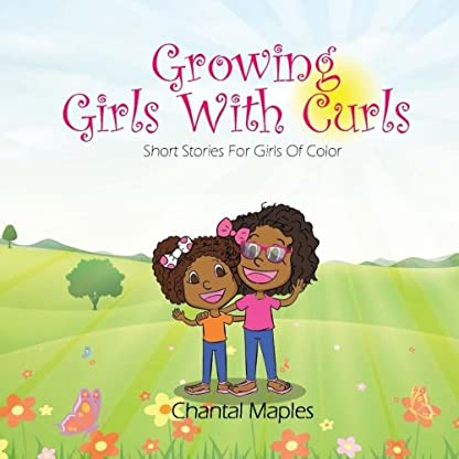 Growing Girls With Curls: Short Stories For Girls of Color